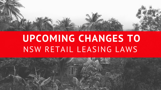 Upcoming changes to NSW retail leasing laws