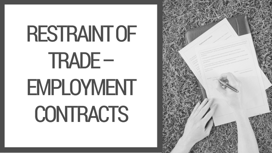 Restraint of Trade – Employment Contracts